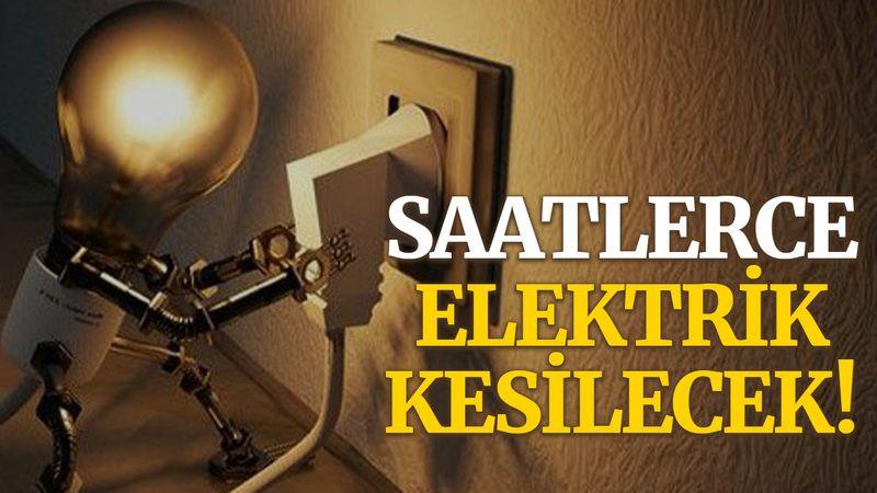 Saatlerce elektrik kesilecek!
