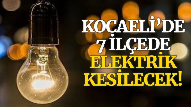 Kocaeli'de 7 ilçede elektrik kesilecek! (11 Eylül 2021 Cumartesi)