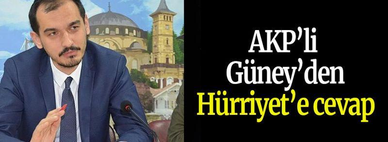AKP'li Güney'den Hürriyet'e cevap