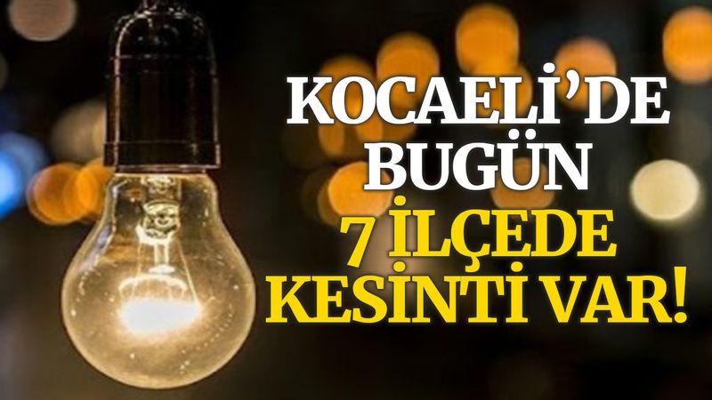 Kocaeli'de bugün 7 ilçede elektrik kesilecek!