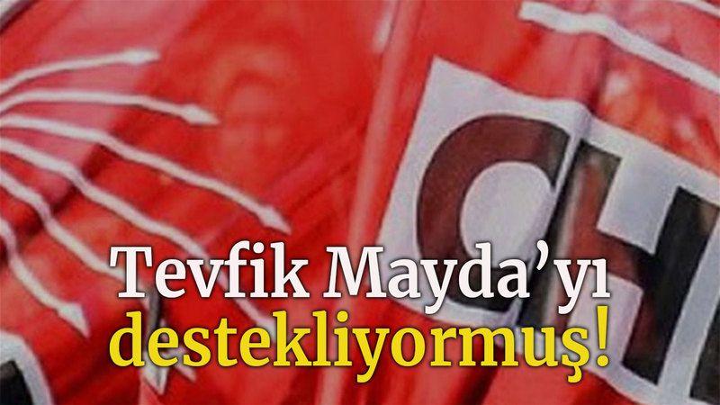 Tevfik Mayda'yı destekliyormuş!