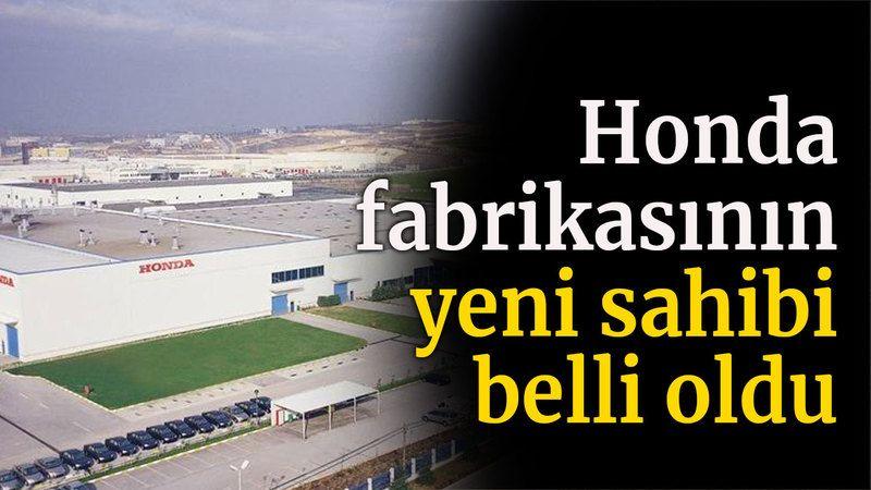 Honda fabrikasının yeni sahibi belli oldu