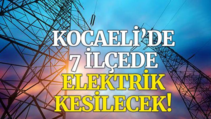 Kocaeli'de 7 ilçede elektrik kesilecek (13 Ekim Çarşamba)