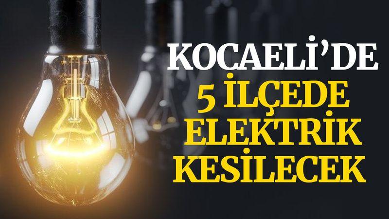Kocaeli'de 5 ilçede yarın elektrik kesilecek (15 Ekim Cuma)