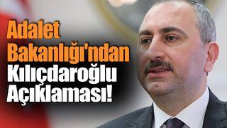 Adalet Bakanlığı'ndan Kılıçdaroğlu Açıklaması!