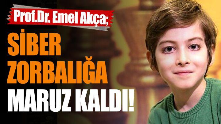 """Prof.Dr. Emel Akça; """"Siber Zorbalığa Maruz Kaldı"""""""