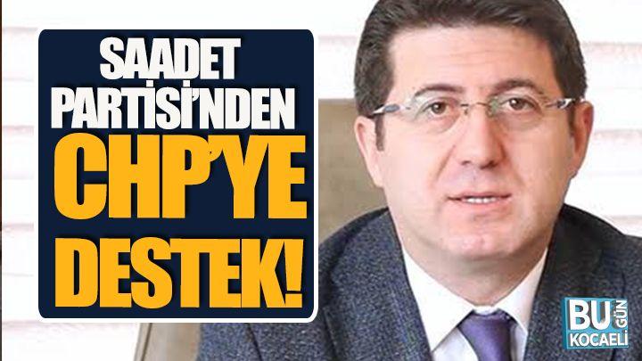 Saadet Partisi'nden CHP'ye Destek!