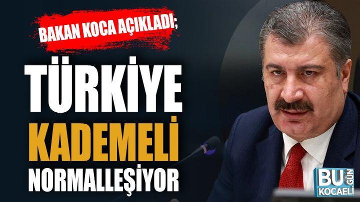 Bakan Koca'dan Açıklama! Türkiye Kademeli Normalleşiyor