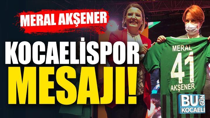 Meral Akşener'den Kocaelispor Paylaşımı!