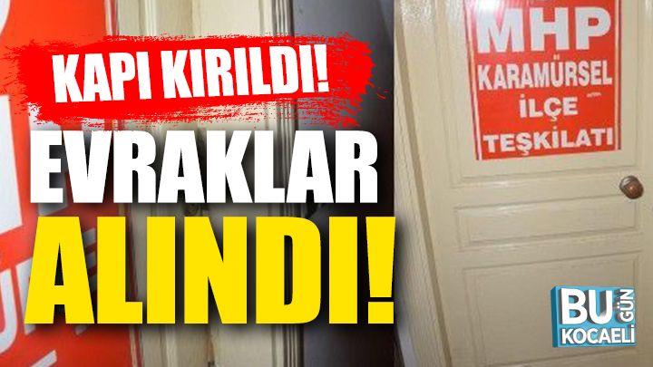 MHP Karamürsel İlçe Binasının Kapıları Kırıldı, Evraklar Alındı!