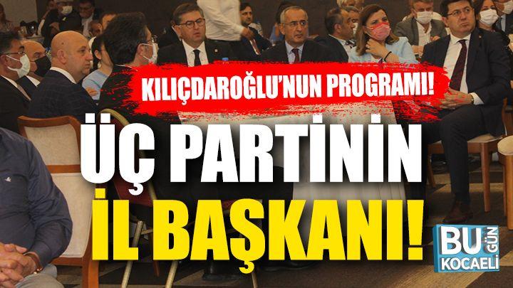 Kılıçdaroğlu'nun Kocaeli Programına Üç Partinin İl Başkanı Katıldı!