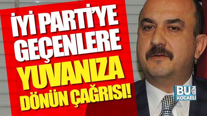 Kocaeli haber -MHP'den İyi Parti'ye Geçenlere Yuvanıza Dönün Çağrısı!