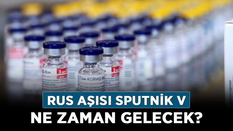 Rus aşısı Sputnik V ne zaman gelecek? Sputnik V aşısı vurulacak mı? İşte aşılarda son durum…