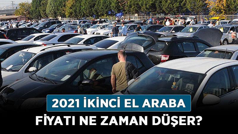 2021 İkinci el araba fiyatı ne zaman düşer? İkinci el araç fiyatları düşer mi?