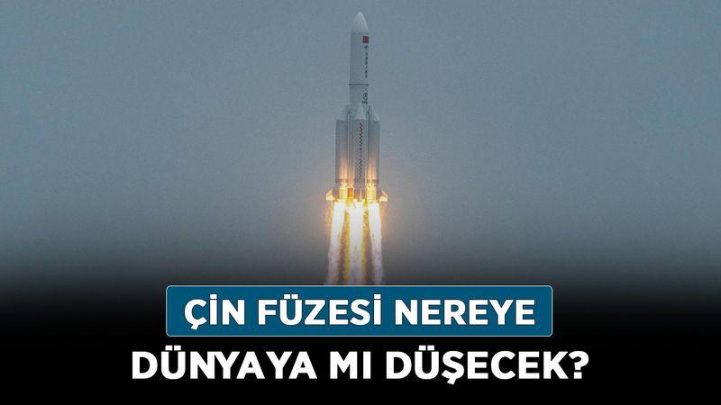 Çin füzesi nereye dünyaya mı düşecek? Çin roketinin Türkiye'ye etkisi var mı?