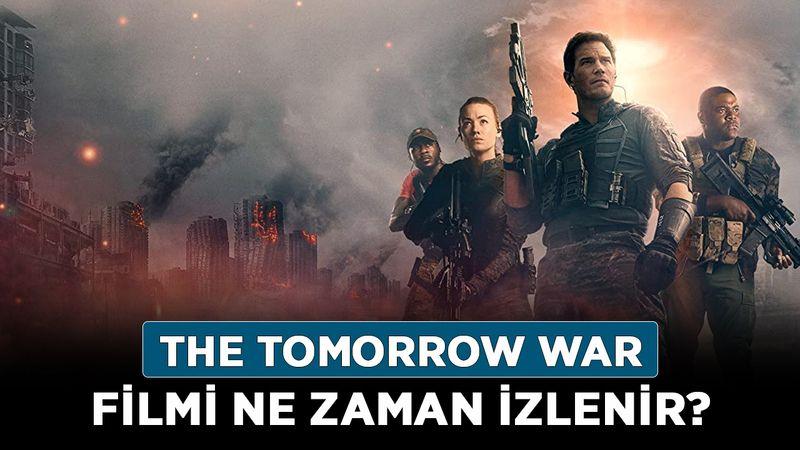 The Tomorrow War ne zaman çıkıyor? Amazon The Tomorrow War filmi ne zaman izlenir?