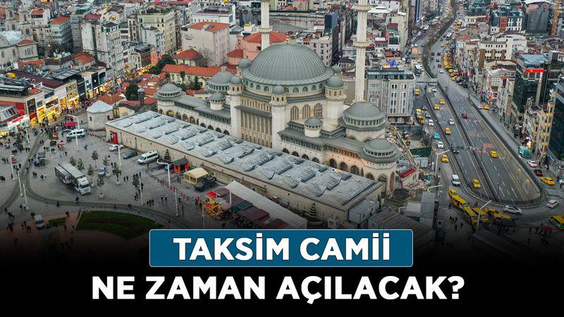 Taksim Camii ne zaman açılacak? İşte Taksim Camii açılış tarihi…