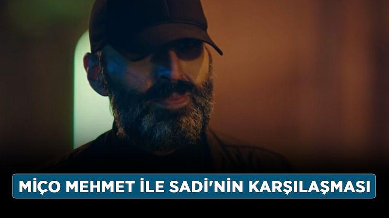 Kırmızı Oda Miço ölecek mi? Miço Mehmet ile Sadi'nin karşılaşması
