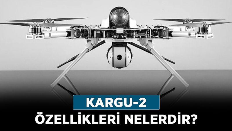 Yerli drone Kargu-2 menzil ne kadar? Kargu-2 özellikleri nelerdir?