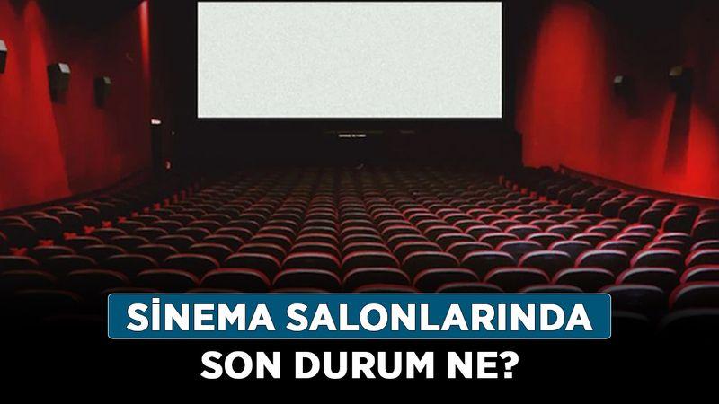 Sinema salonları açık mı? Sinema salonlarında son durum ne?