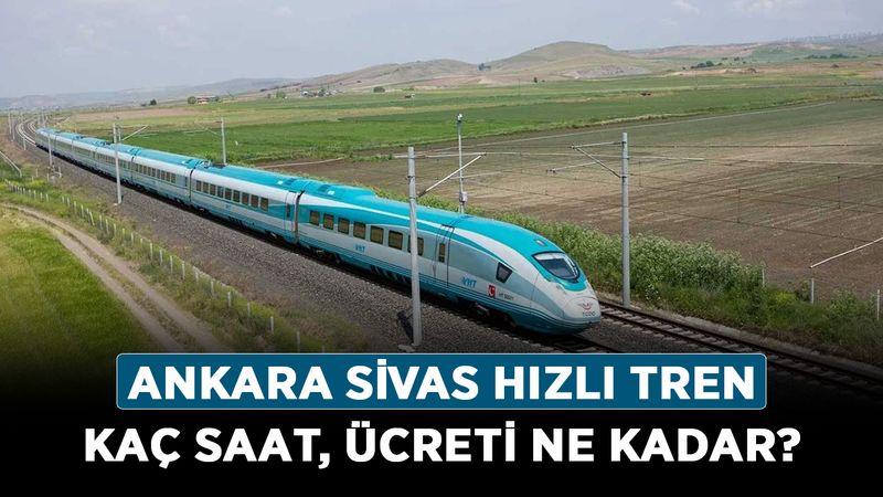 Ankara Sivas YHT arası kaç kilometre? Ankara Sivas hızlı tren kaç saat, ücreti ne kadar?