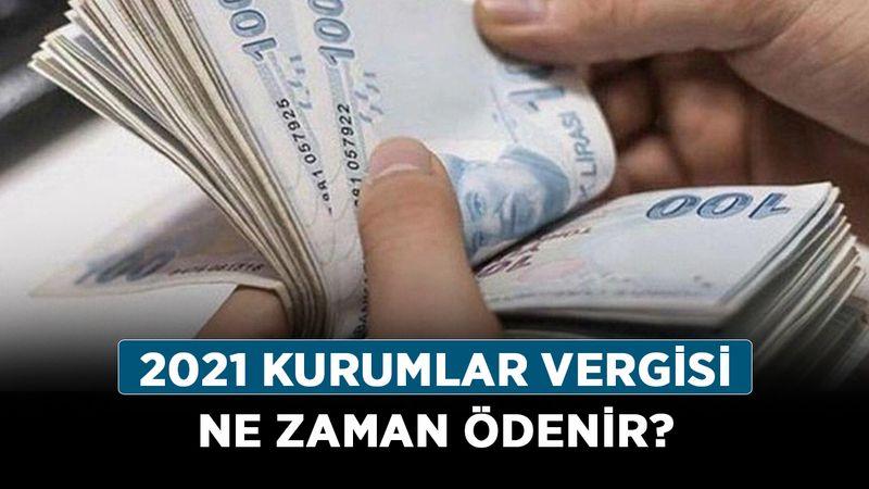 2021 kurumlar vergisi ne zaman ödenir? Kurumlar vergisi ödeme nasıl yapılır?