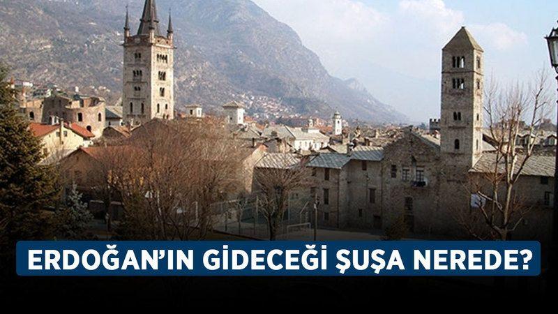 Erdoğan'ın gideceği Şuşa nerede? Şuşa hangi ülkede yer alıyor?