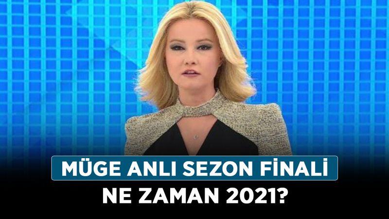 2021 Müge Anlı sezon finali ne zaman? Müge Anlı sezon finali mi yapıyor?