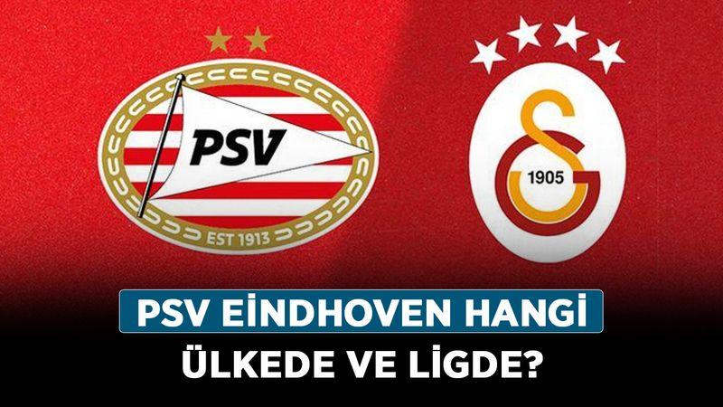 PSV Eindhoven Galatasaray eski maçları nasıl? PSV Eindhoven hangi ülkede ve ligde?