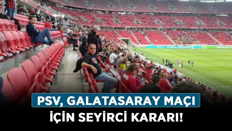 PSV Eindhoven Galatasaray maçı seyircili mi olacak? İşte PSV Galatasaray maçı için seyirci kararı!