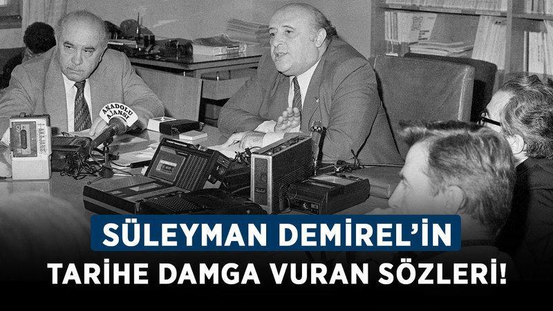 Süleyman Demirel kimdir, ne zaman öldü? Süleyman Demirel'in tarihe damga vuran sözleri!
