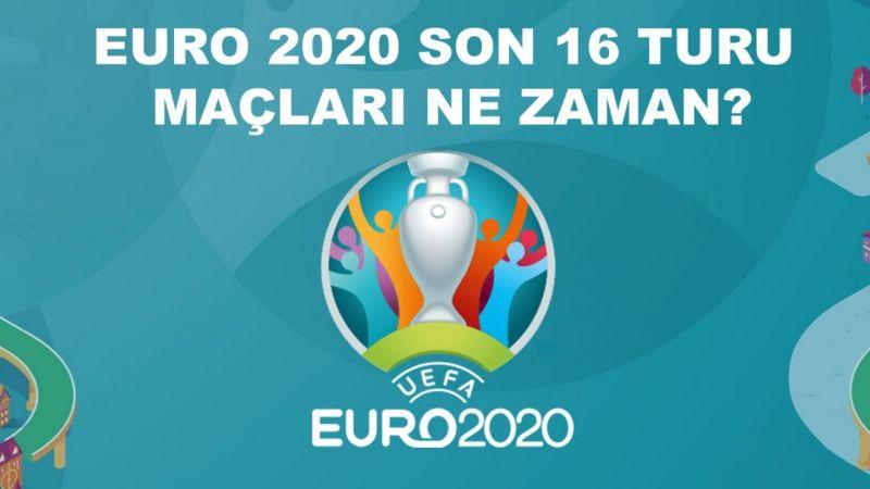 EURO 2020 son 16 turu maçları ne zaman? UEFA Avrupa Şampiyonası'nda son 16 eşleşmeleri belli oldu mu?