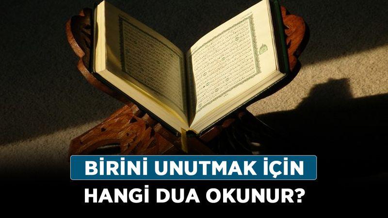 Birini unutmak için hangi dua okunur?