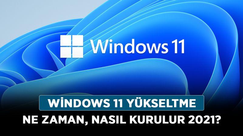 Microsoft Windows 11 ücretsiz mi? Windows 11 yükseltme ne zaman, nasıl kurulur 2021?