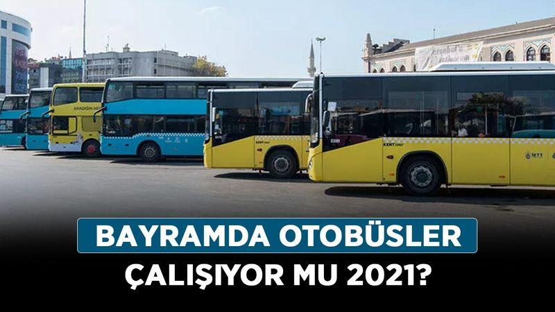 Bayramda otobüsler çalışıyor mu 2021? Kurban Bayramı'nda toplu taşımalar ücretli mi?