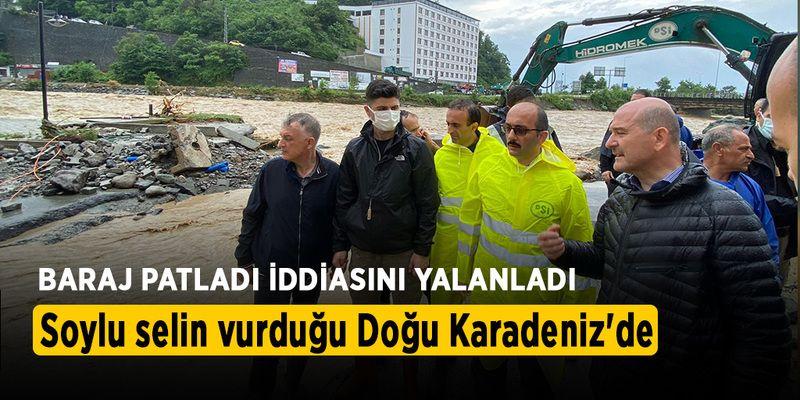Soylu selin vurduğu Doğu Karadeniz'de: Baraj patladığı iddiası doğru değil