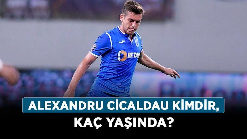 Alexandru Cicaldau kimdir, kaç yaşında? Alexandru Cicaldau kariyeri nasıl?
