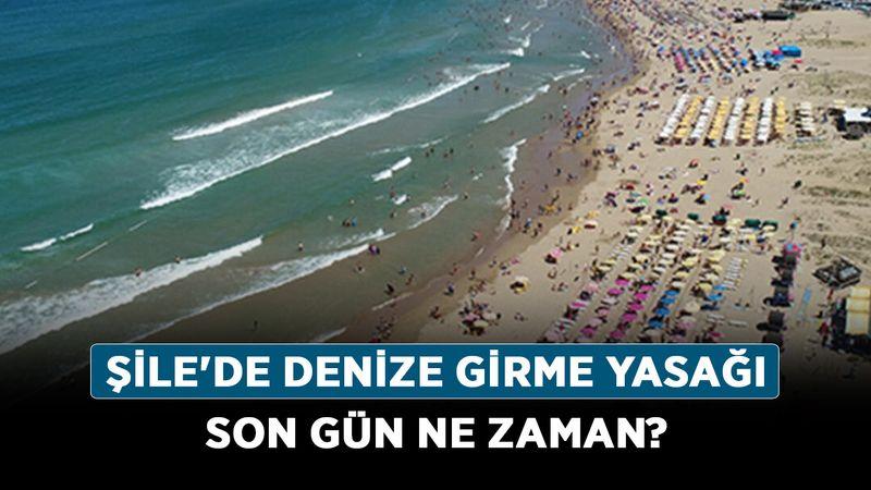 Şile'de denize girme yasağı son gün ne zaman? Şile'de deniz neden yasaklandı?