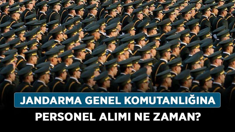 Jandarma Genel Komutanlığına personel alımı ne zaman? Subay ve astsubay başvuru şartları nasıl?