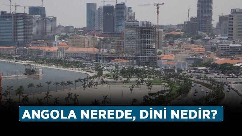 Angola nerede, dini nedir? Angola para birimi, nüfusu ne kadar?