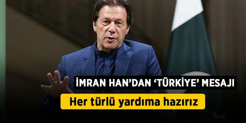 İmran Han'dan Türkiye'ye mesaj: Her türlü yardıma hazırız