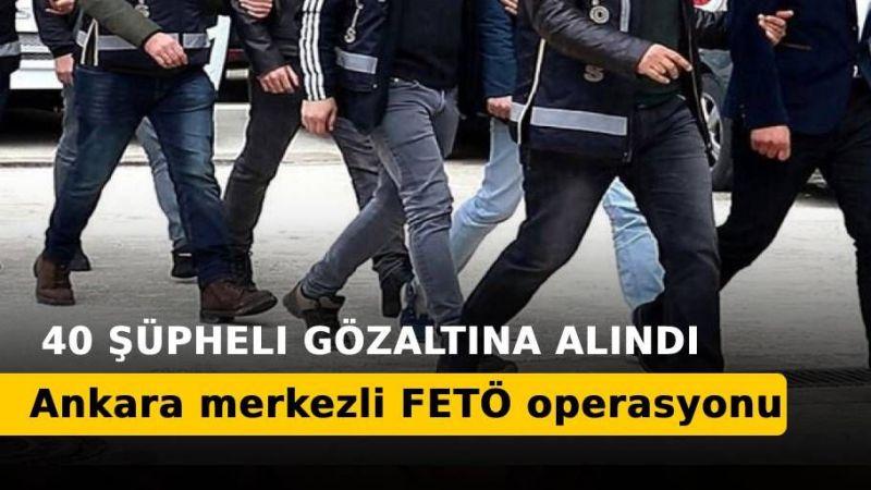 FETÖ soruşturmasında 40 gözaltı kararı