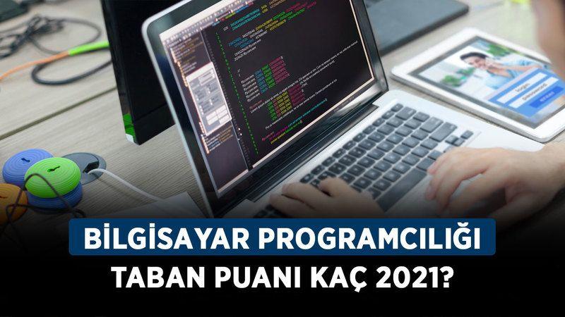 2021 Bilgisayar programcılığı taban puanı kaç? İşte Bilgisayar programcılığının YKS sıralaması!