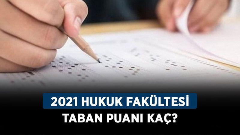 2021 hukuk fakültesi taban puanı kaç? İşte Hukuk başarı sıralaması!