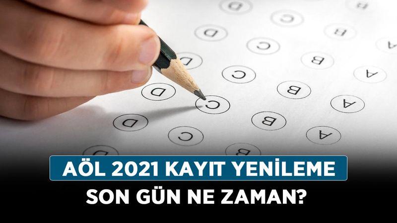 AÖL 2021 kayıt yenileme son gün ne zaman? AÖL ek sınava kimler katılabilir?