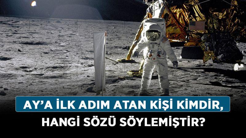 Ay'a ilk adım atan kişi kimdir, hangi sözü söylemiştir? İşte ilk çıkan astronot hakkında bilgiler!