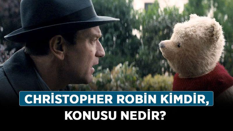 Christopher Robin kimdir, konusu nedir? Christopher Robin hangi kanalda, IMDB puanı kaç?