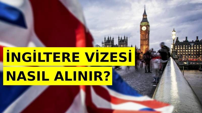 İngiltere Vizesi Nasıl Alınır? Şartları, Başvurusu