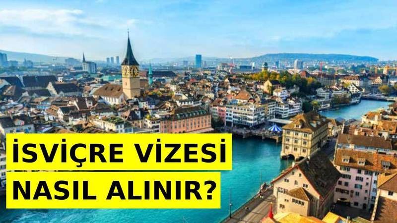 İsviçre Vizesi Nasıl Alınır? Şartları, Başvurusu