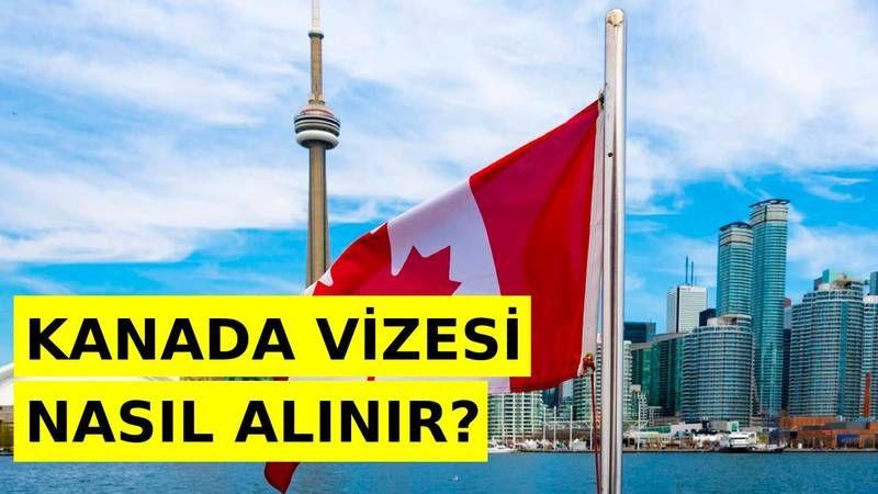 Kanada Vizesi Nasıl Alınır? Şartları, Başvurusu
